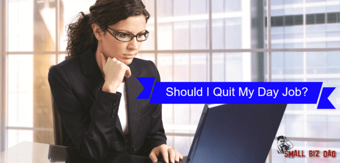 should I quit my day job?